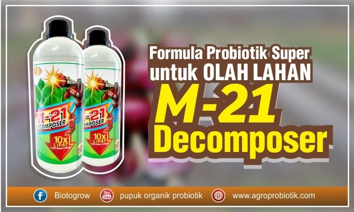 M21 probiotik pengolah lahan subur